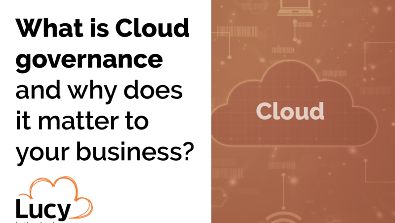 what is cloud governance a blogpost by lucy in the cloud