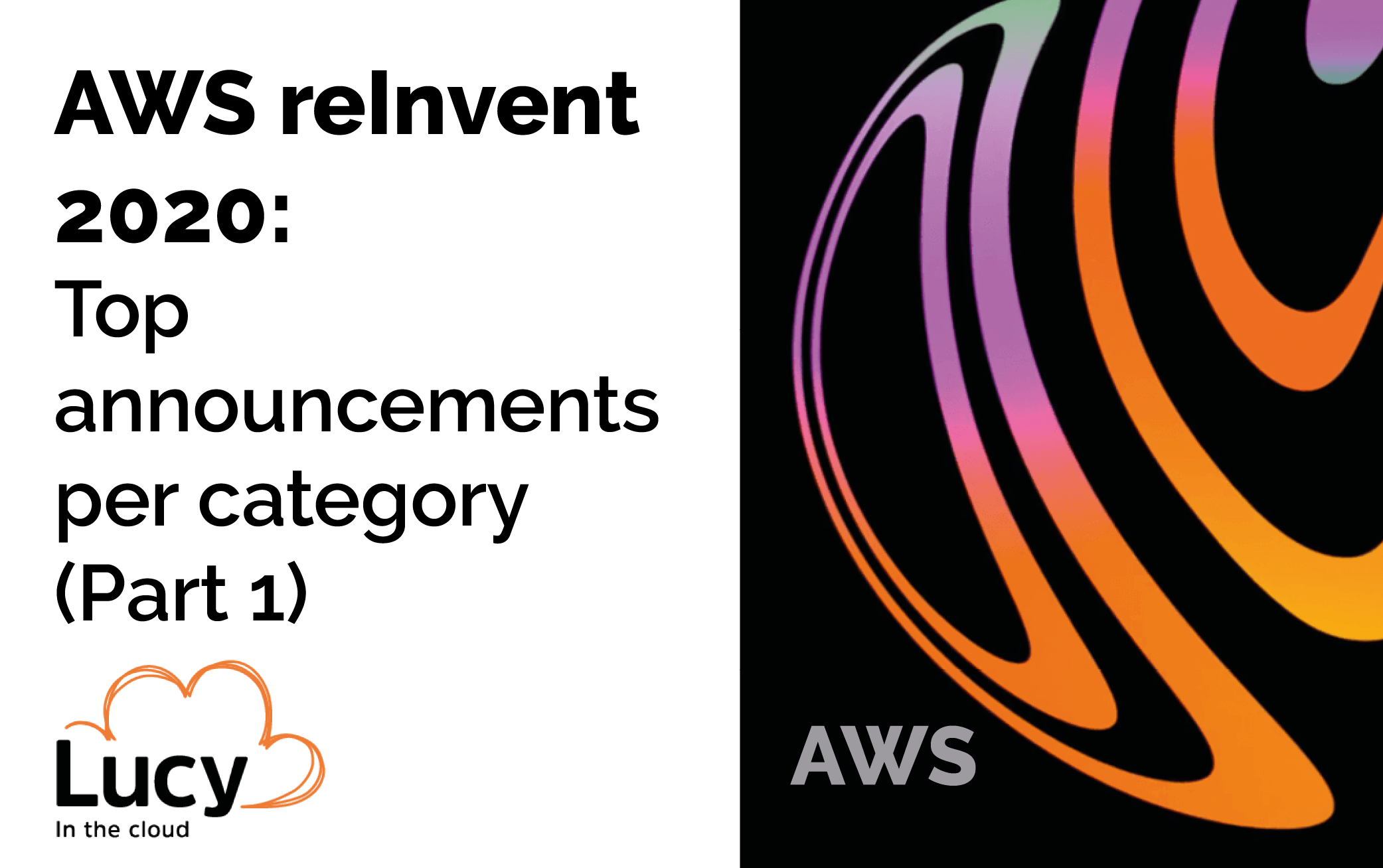 AWS reInvent 2020 top announcements part 1