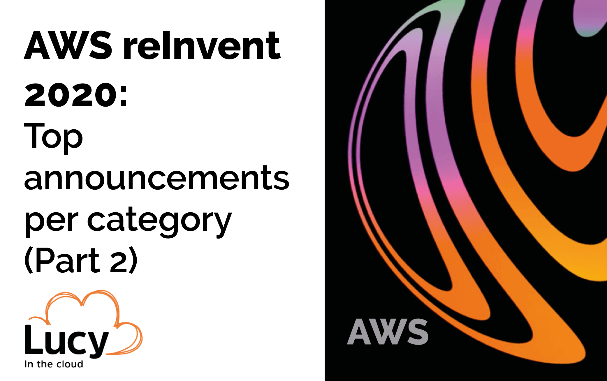 AWS reInvent 2020 - Day 1: Top announcements per category (Part 2)