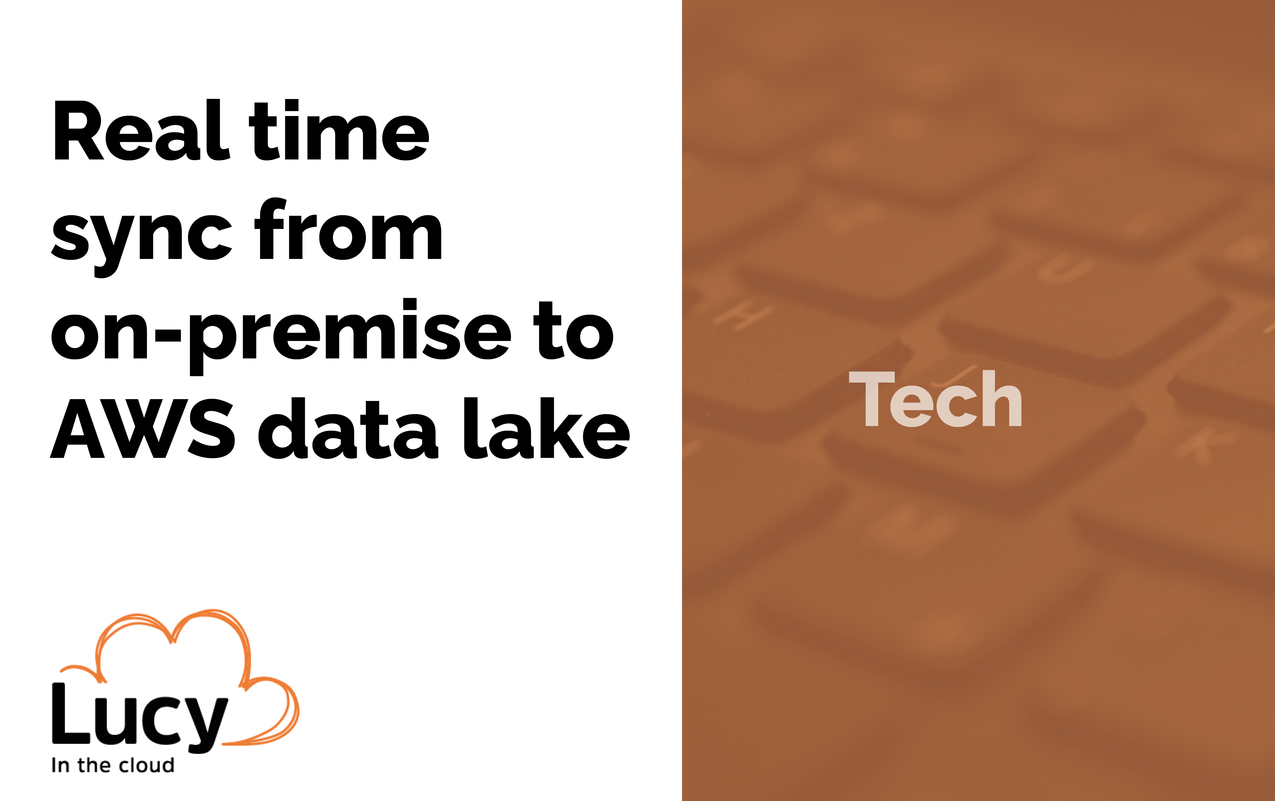 Real time sync from on-premise to AWS data lake